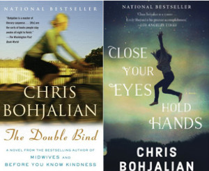 "Novels by best-selling author Chris Bohjalian that both touch on the issue of homelessness: ""The Double Bind"" and ""Close Your Eyes, Hold Hands."""